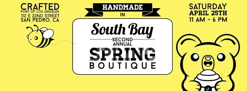 Handmade in South Bay 2nd Annual Spring Boutique @ Crafted at the Port of Los Angeles | Los Angeles | California | United States